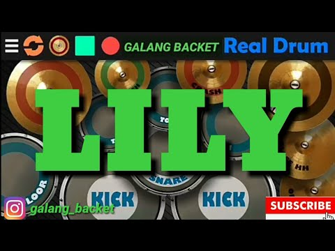 Lily_Alan Walker REAL DRUM COVER BY GALANG BACKET
