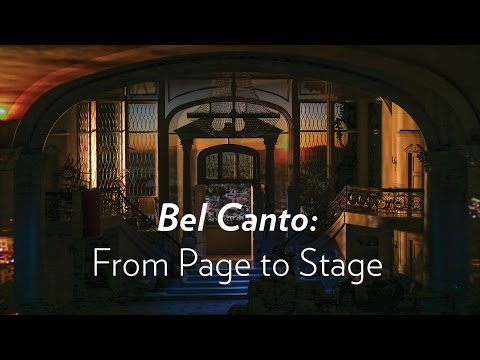 Bel Canto: From the Page to the Stage