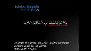 Quiero ser luz (Zamba) Ensayo. Esteban Kábalin - Andrés Arias