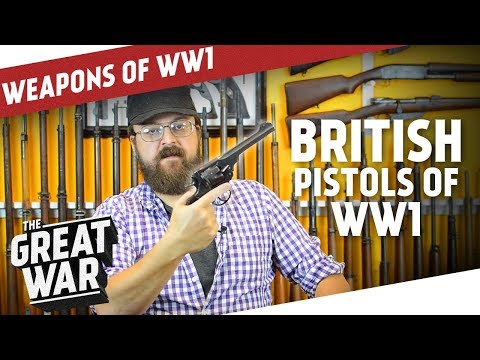 British Pistols of World War 1 I THE GREAT WAR Special feat. C&Rsenal