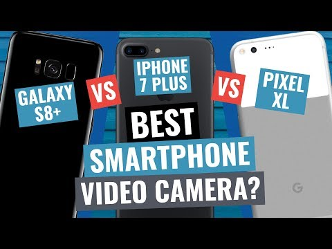 Best Smartphone Camera for Video 2017? Galaxy S8 Plus vs iPhone 7 Plus vs Pixel XL!