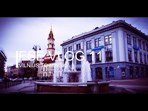 ESE VLOG 11 - AN EVENING IN MINSK, BELARUS PLUS TRAVELLING FROM VILNIUS, LITHUANIA