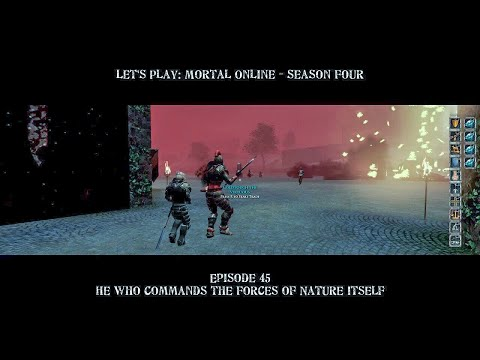 Episode 45: He Who Commands the Forces of Nature Itself | Let's Play: Mortal Online - Season Four