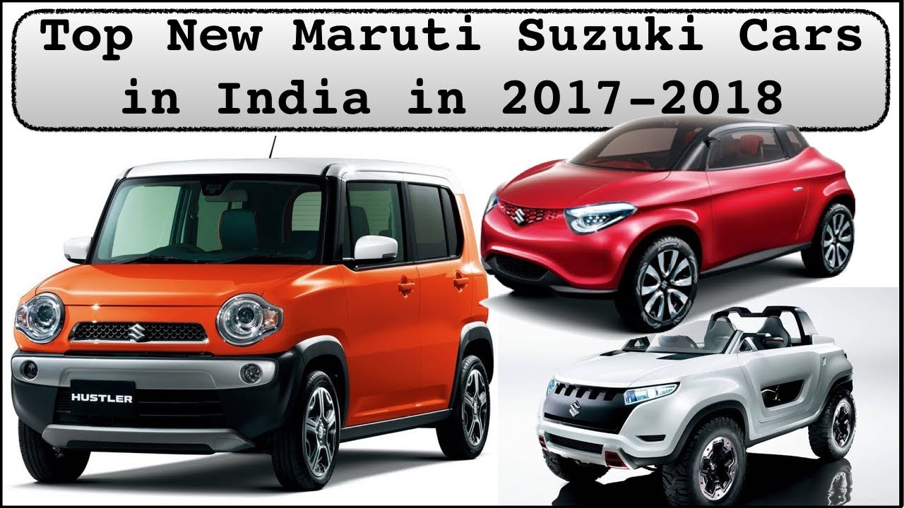Top New Upcoming Maruti Suzuki Cars In India 2017 2018 With Price