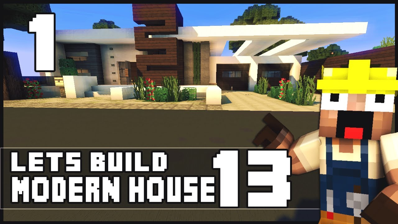Minecraft Lets Build Modern House 13 Part 1 Youtube