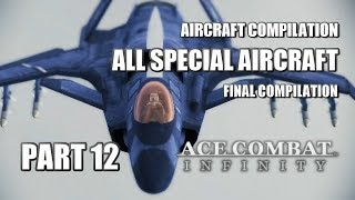 Ace Combat Infinity: Special Aircraft Compilation #12 (FINAL)