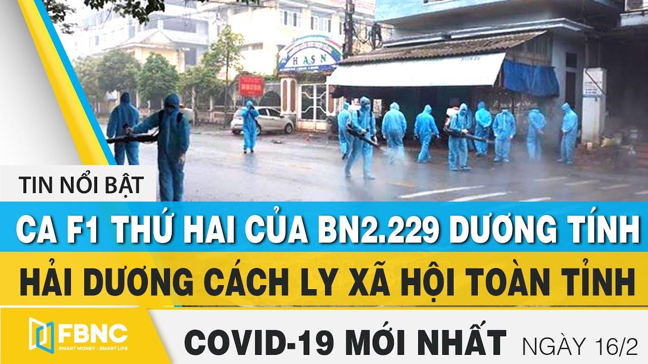 Tin tức Covid-19 mới nhất hôm nay 16/2 | Dich Virus Corona Việt Nam hôm nay | FBNC
