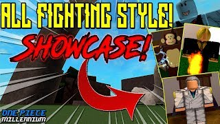 HOW TO GET ALL FIGHTING STYLES!? | ONE PIECE MILLENNIUM REVAMP | ROBLOX | FULL SHOWCASE!