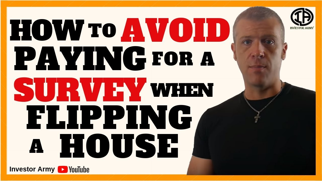 How To Avoid Paying For A Survey When Flipping A House