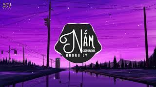 Nắm (Cuong Remix) - Hương Ly   Nhạc Trẻ Remix TikTok Gây Nghiện Hay Nhất Hiện Nay