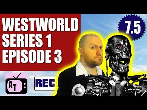 Westworld Season 1 Episode 3 Review 8.5/10 | Aerial Telly