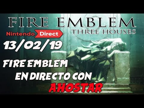 Fire Emblem: Three Houses Nintendo Direct ♛  Fire Emblem (y otras cosas) con Ahostar ♛