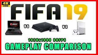 Fifa 19 PC / PS4 / XBOX ONE / 1080p 60 FPS !!! - GAMEPLAY COMPARISON in 4K UHD