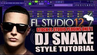 How To Make Music Like DJ Snake Using Only Stock Plugins [FL Studio] + FREE FLP !