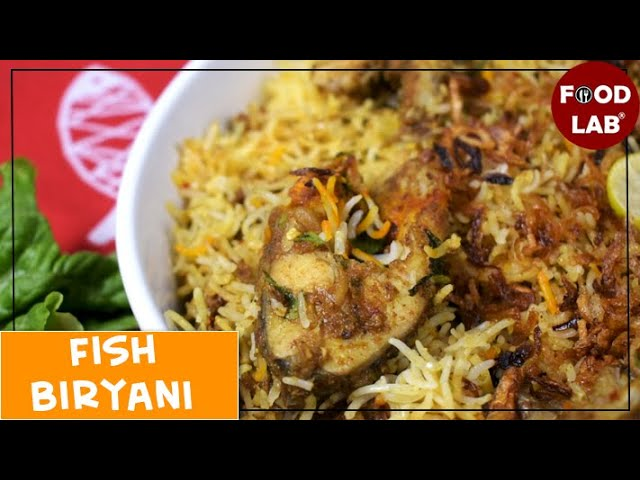 Fish Biryani Recipe | Food Lab