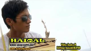 Lagu Minang Rindu Adiak Kapulang-HAIQAL