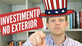 INVESTIR NO EXTERIOR: Como investir LEGALMENTE (mesmo com pouco dinheiro)