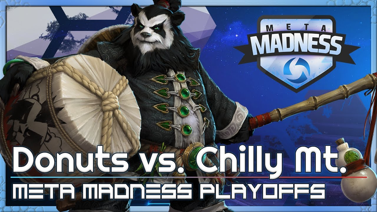 Playoffs: Donuts vs. Chilly Mt - META Madness - Heroes of the Storm