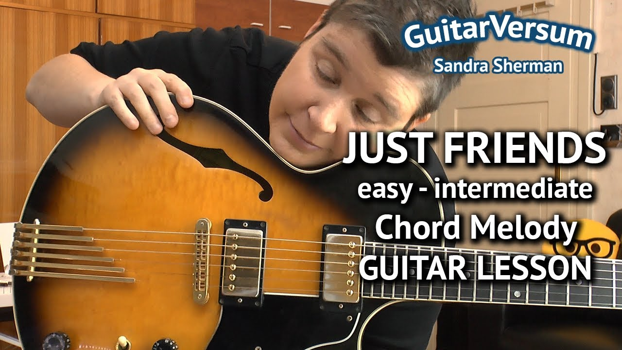 Just Friends Chord Melody Guitar Lesson Guitar Tutorial Youtube