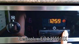 #Духовой шкаф #Electrolux EOA455510X #Установка времени(Ролик снят по вашим просьбам. ------------------------------------------------------------------------------------------------------------------------------------- Вы..., 2016-08-21T14:27:54.000Z)