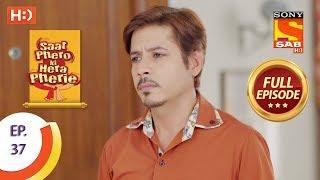 Saat Phero Ki Hera Pherie - Ep 36 - Full Episode - 18th April, 2018