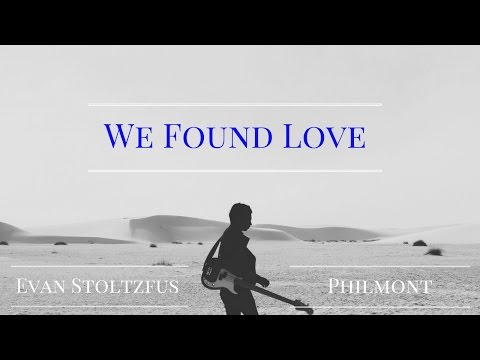 We Found Love (Philmont Guitar Cover)