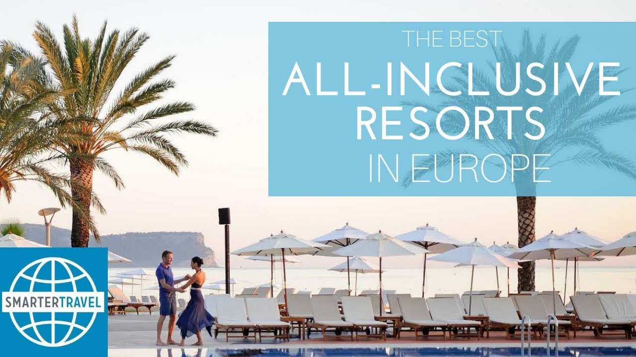 The 7 Best All Inclusive Resorts In Europe Smartertravel