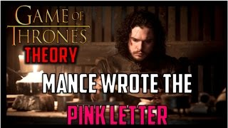 Mance Wrote the Pink Letter: ASOIAF Theory
