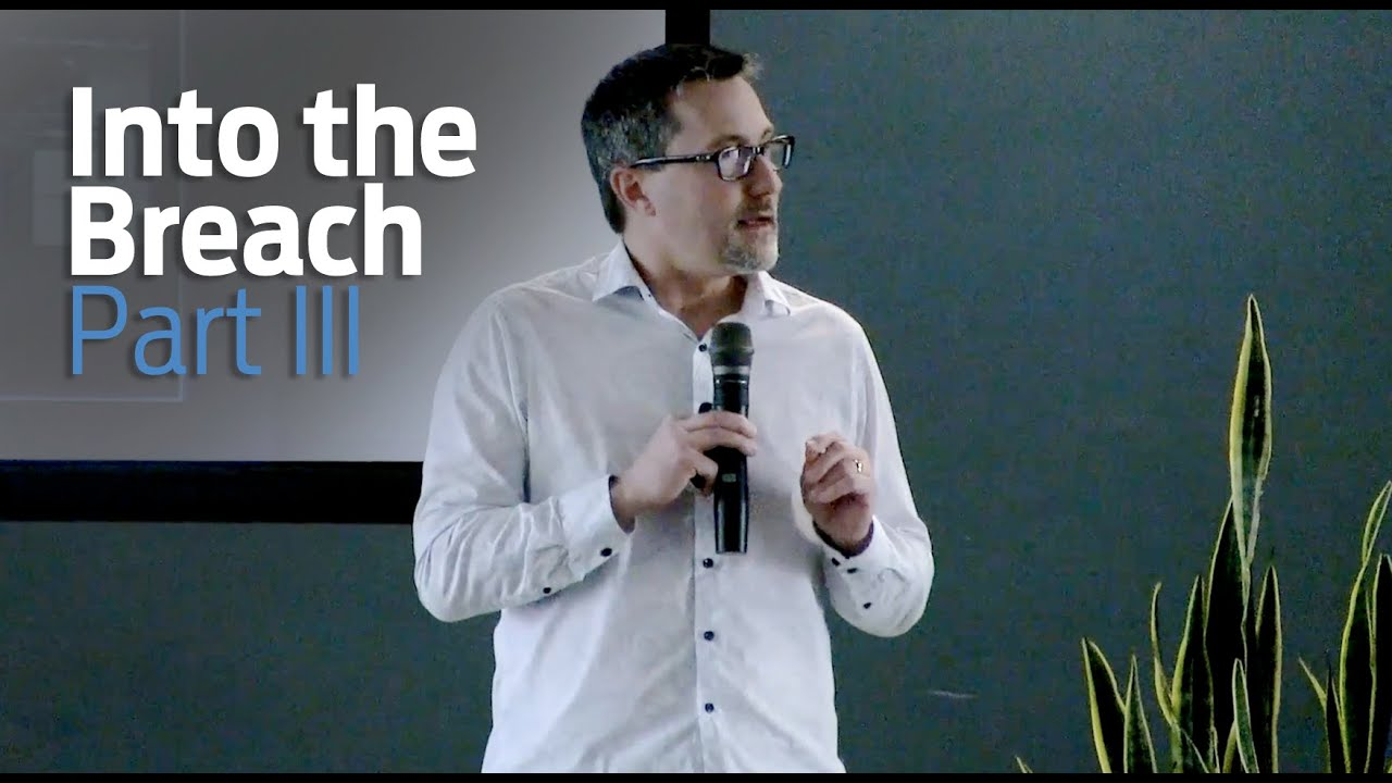 Men's Enrichment Weekend - 2019 - Brett Powell Part III - Into the Breach