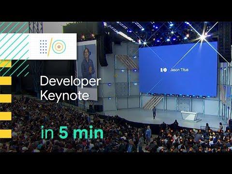 Google I/O 2018 Developer Keynote in 5 minutes