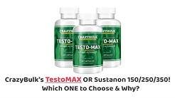 Crazy Bulk TestoMAX or Sustanon 150/250/350! Which ONE to choose & Why?