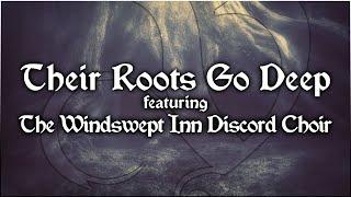 Folk/Choral Music - Vindsvept - Their Roots Go Deep (feat. The Windswept Inn Discord Choir)