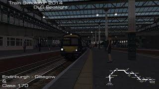 Train Simulator 2014 DLC Spotlight: Edinburgh To Glasgow & Class 170