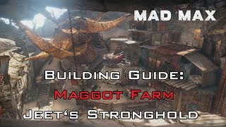 Mad Max (Video Game) - Guide: Maggot Farm Project, Jeet