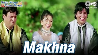 Download Makhna - Bade Miyan Chote Miyan | Madhuri, Amitabh & Govinda | Alka, Udit Narayan & Amit Kumar MP3 song and Music Video