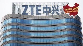 Hoa Kỳ Phạt Gã Khổng Lồ Công Nghệ Trung Quốc ZTE 1.2 Tỷ Đô La   Trung Quốc Không Kiểm Duyệt