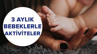 3 Aylık Bebek Aktiviteleri | Bebek Gelişimi