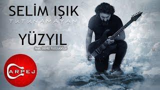 Selim Işık - Yüzyıl (feat. Deniz Tuzcuoğlu) (Official Audio)
