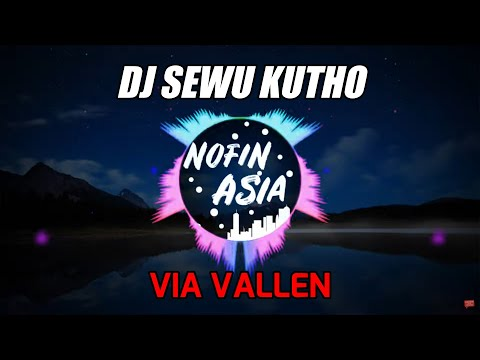 Novin Asia - Dj Remix Dangdut Full Bass 2019 Via Vallen Terbaru Sewu Kuto