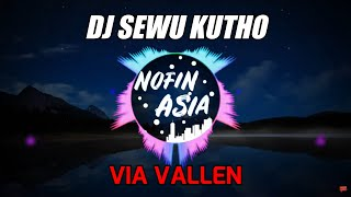 DJ Via Vallen Terbaru - Sewu Kuto | Remix Dangdut Full Bass 2019