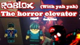 Roblox - the horror elevator: no jumpscares(with yah yah)