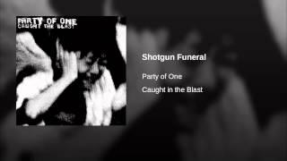 Shotgun Funeral