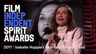 Isabelle Huppert wins Best Female Lead at the 2017 Film Independent Spirit Awards