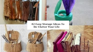 42 Easy Storage Ideas To De Clutter Your Life