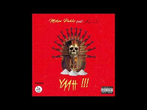 Mikee Pablo Feat. KLS - YAAH