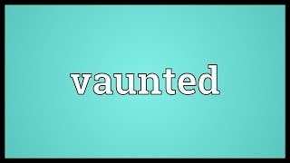 Vaunted Meaning