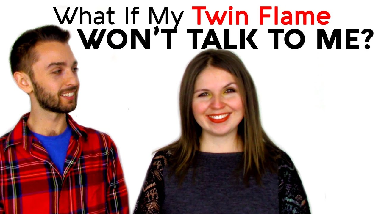 WHAT IF MY TWIN FLAME WONT TALK TO ME? - YouTube