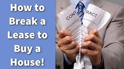 How to Break a Lease to Buy a House!