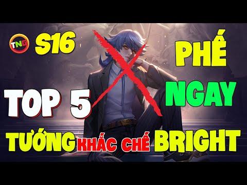 Liên quân mobile Top 5 tướng khắc chế Bright mùa 16 biến quái vật thành phế | cách chơi Bright TNG