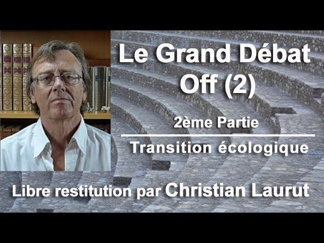 Le Grand Débat Off (2) - La transition écologique